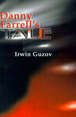 Danny Farrell's Tale by Irwin Guzov image