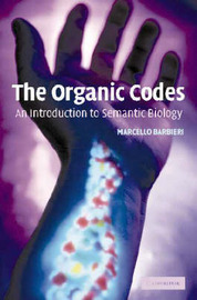 The Organic Codes by Marcello Barbieri