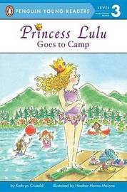 Princess Lulu Goes to Camp by Kathryn Cristaldi