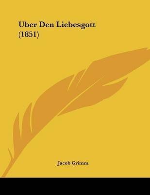 Uber Den Liebesgott (1851) by Jacob Grimm