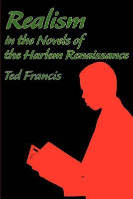 Realism in the Novels of the Harlem Renaissance by Theodore O. Francis image