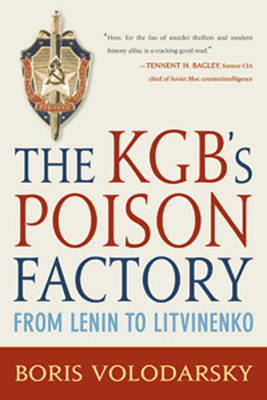 The KGB's Poison Factory: From Lenin to Litvinenko by Independent Intelligence Analyst Boris Volodarsky image