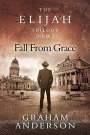 The Elijah Trilogy Book Two by Graham Anderson