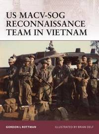 US MACV-SOG Reconnaissance Team in Vietnam by Gordon L. Rottman