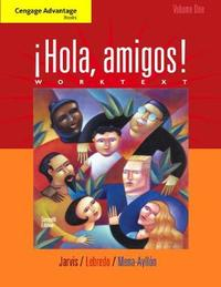 Cengage Advantage Books: !Hola, amigos! Worktext Volume 1 by Ana C Jarvis