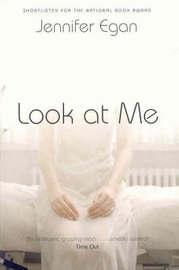 Look At Me by Jennifer Egan image