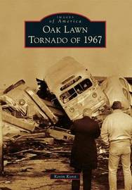 Oak Lawn Tornado of 1967 by Kevin Korst