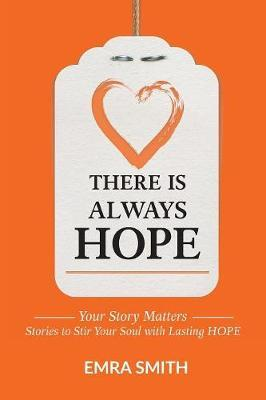 There Is Always Hope by Emra Smith