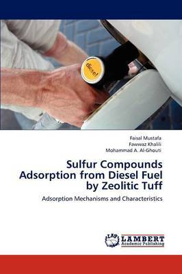 Sulfur Compounds Adsorption from Diesel Fuel by Zeolitic Tuff by Faisal Mustafa