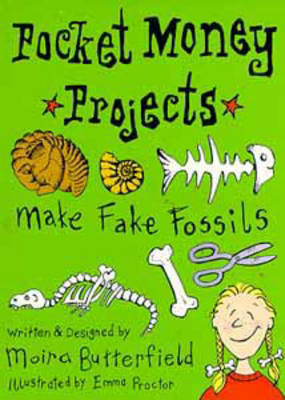 Make Fake Fossils by Moira Butterfield
