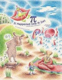It Happened One Pi Day by Eric Schmidt