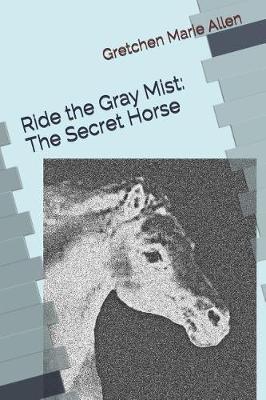 Ride the Gray Mist by Gretchen Allen