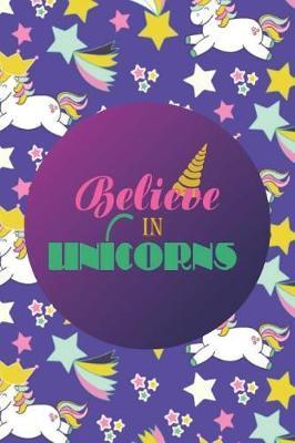 Believe In Unicorns by Gigi & Penelope Press