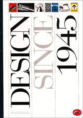Design Since 1945 by Peter Dormer