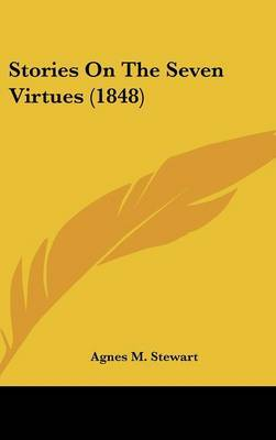 Stories On The Seven Virtues (1848) by Agnes M Stewart image