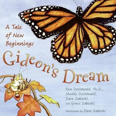 Gideon's Dream: A Tale of New Beginnings by Ken Dychtwald, Ph.D.
