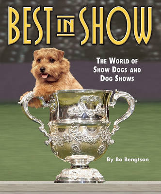 Best in Show: The World of Show Dogs and Dog Shows by Bo Bengtson