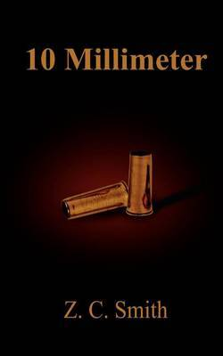 10 Millimeter by Z.C. Smith