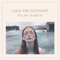 Tell Me I'm Pretty (LP) by Cage the Elephant