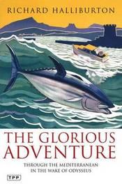 The Glorious Adventure by Richard Halliburton