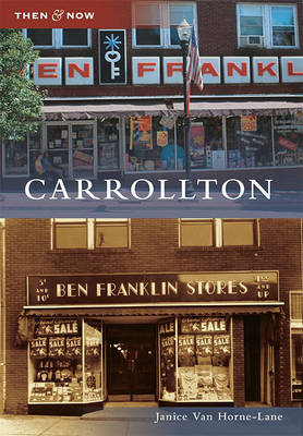 Carrollton by Janice Van Horne-Lane