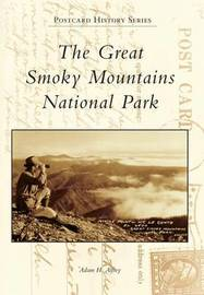 The Great Smoky Mountains National Park by Adam H Alfrey