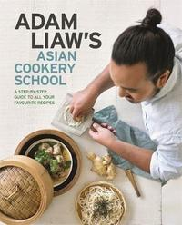 Adam Liaw's Asian Cookery School by Adam Liaw image