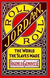 Roll, Jordan, Roll by Eugene D. Genovese image