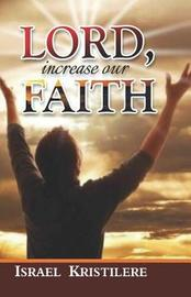 Lord Increase Our Faith by Israel Kristilere image