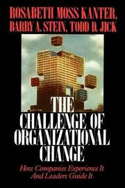 Challenge of Organizational Change by Rosabeth Moss Kanter