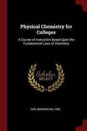 Physical Chemistry for Colleges by Earl Bowman Millard image