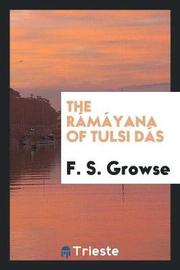 The R m yana of Tulsi D s by F.S. Growse