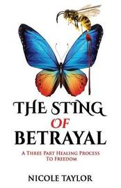 The Sting of Betrayal by Nicole Taylor