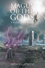 Magus of the Gods by Arthur L Stevens