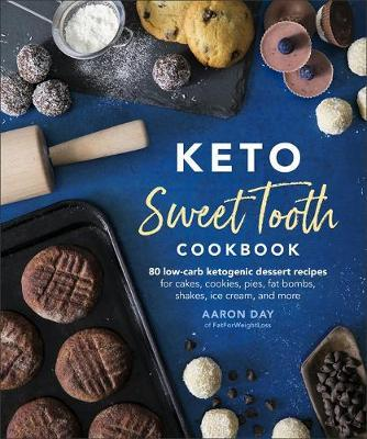 Keto Sweet Tooth Cookbook by Aaron Day image