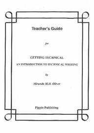 Getting Technical: An Introduction to Technical Writing: Teacher's Guide by Miranda M.H. Oliver image