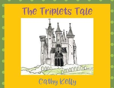 The Triplets Tale by Cathy Kelly
