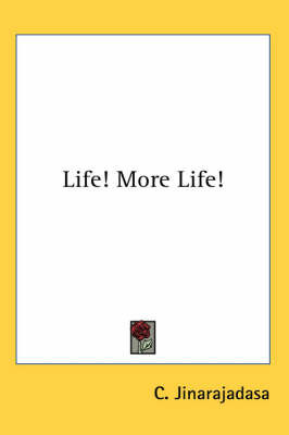 Life! More Life! by C. Jinarajadasa image