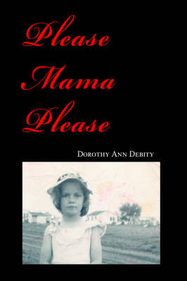 Please Mama Please by Dorothy Ann Debity image