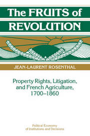 The Fruits of Revolution by Jean-Laurent Rosenthal