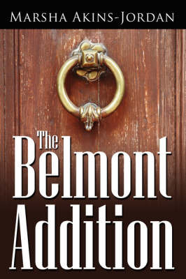 The Belmont Addition by Marsha Akins-Jordan