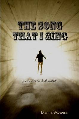 The Song That I Sing by Dianna Skowera