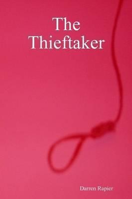 The Thieftaker by Darren Rapier