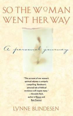 So the Woman Went Her Way by Lynne Bundesen