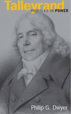 Talleyrand by Philip G. Dwyer