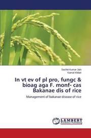 In VT Ev of PL Pro, Fungc & Bioag Aga F. Monf- Cas Bakanae Dis of Rice by Jain Sachin Kumar