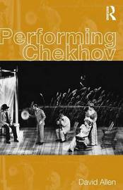 Performing Chekhov by David Allen