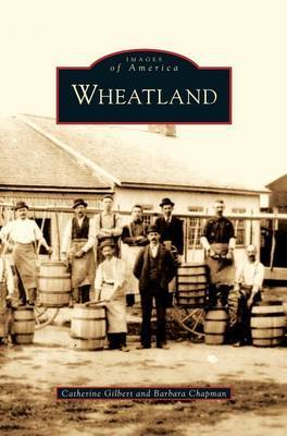 Wheatland by Catherine Gilbert