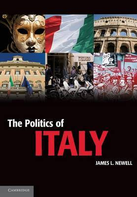 The Politics of Italy by James L. Newell