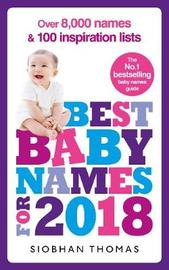 Best Baby Names for 2018: Over 8,000 names and 100 inspiration lists by Siobhan Thomas
